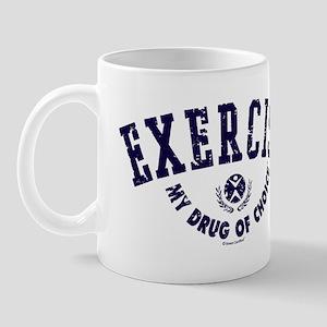 Exercise my drug of choice Mugs