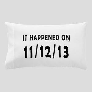 11/12/13 Pillow Case