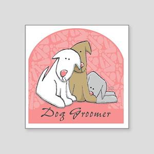 """DOGwalkergroomerPINK Square Sticker 3"""" x 3"""""""