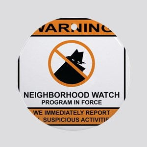 Neighborhood Watch Round Ornament