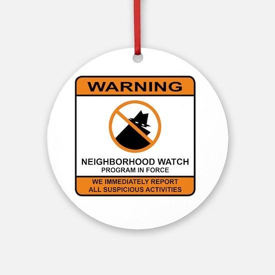 Neighborhood Watch Round Ornament