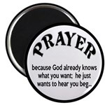 Prayer: He Just Wants To Hear You Beg Magnet