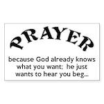 Prayer: He Just Wants To Hear You Beg Sticker (Rec