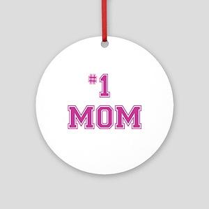 #1 Mom in dark pink Ornament (Round)