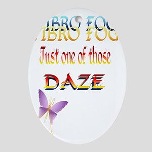 Fibro Fog-Daze Trans Oval Ornament
