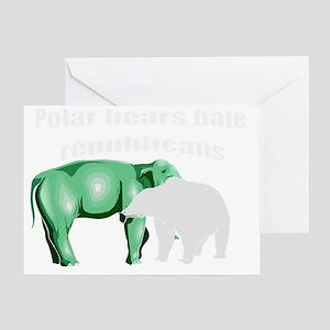 Polar bears hate republicans Greeting Card