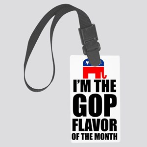 Im GOP flavor of month Large Luggage Tag
