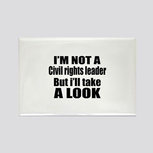 I Am Not Civil rights leader But Rectangle Magnet