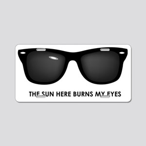 The Sun Here Burns My Eyes Aluminum License Plate