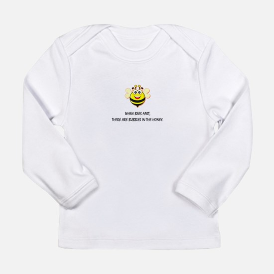 When bees fart there are bubbl Long Sleeve T-Shirt