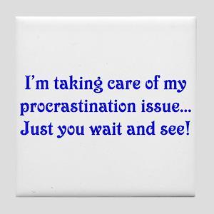 Procrastination Tile Coaster