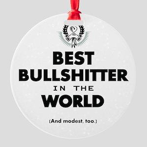 The Best in the World – Bullshitter Ornament