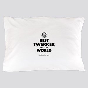 The Best in the World – Twerker Pillow Case