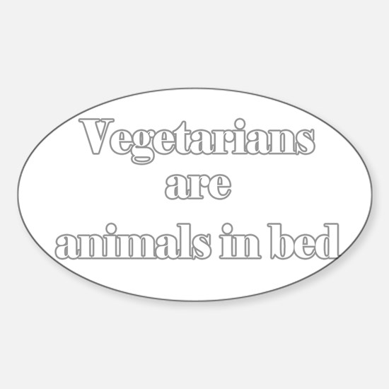 Vegetarians are animals in be Oval Decal
