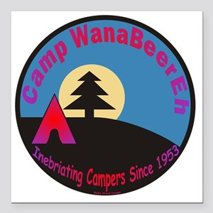 "Camp WanaBeerEh / Square Car Magnet 3"" x 3"""