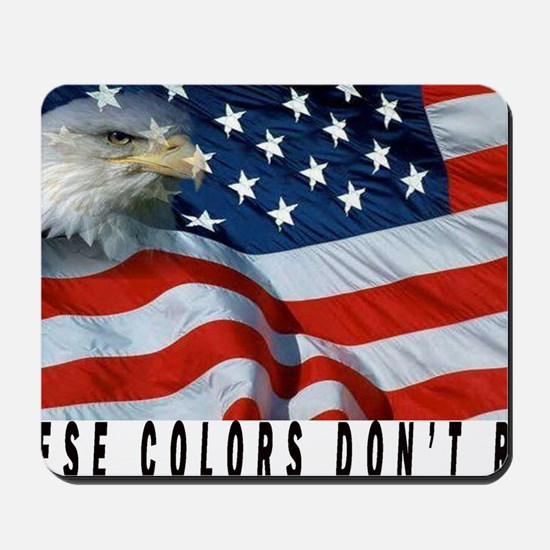 THESE COLORS DON'T RUN Mousepad