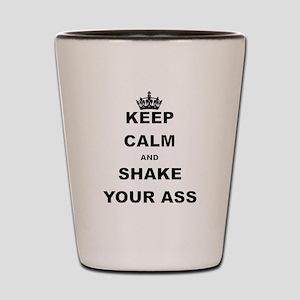 KEEP CALM AND SHAKE YOUR ASS Shot Glass