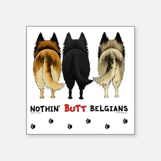 "BelgianButtsNew Square Sticker 3"" x 3"""