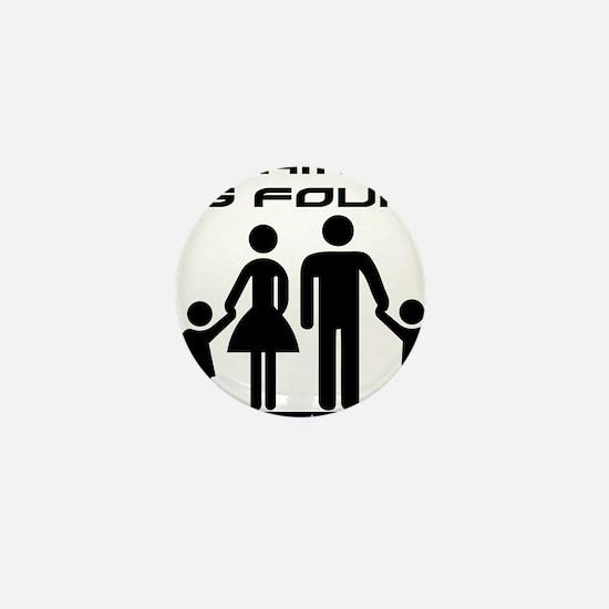 Family Is Four Mini Button
