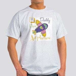 my daddy flies airplanes Light T-Shirt