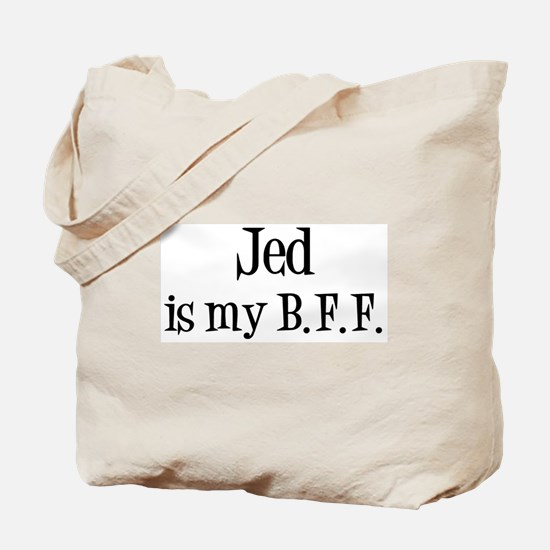 Jed is my BFF Tote Bag