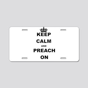 KEEP CALM AND PREACH ON Aluminum License Plate