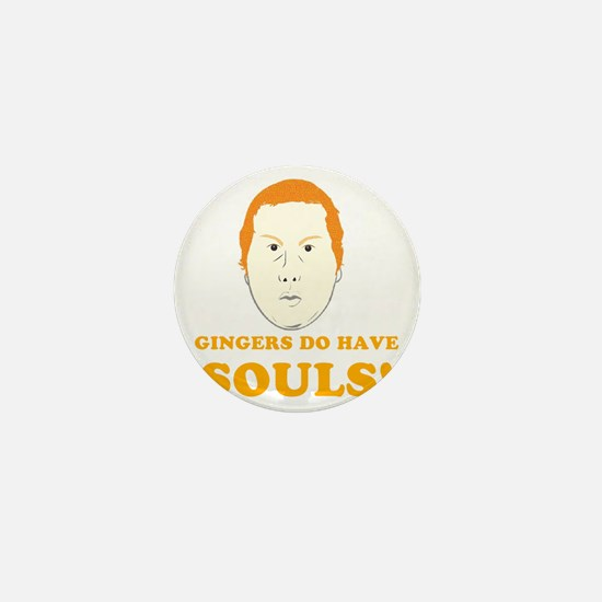 gingers-do-have-souls Mini Button
