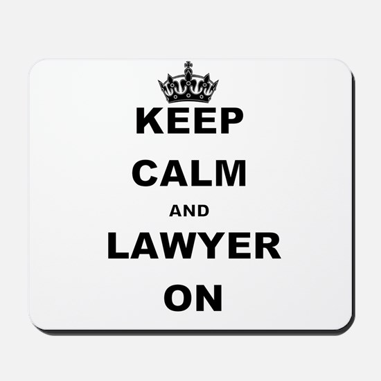 KEEP CALM AND LAWYER ON Mousepad