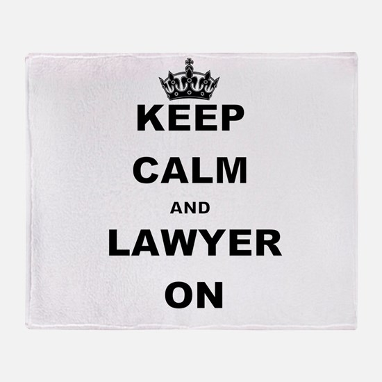 KEEP CALM AND LAWYER ON Throw Blanket