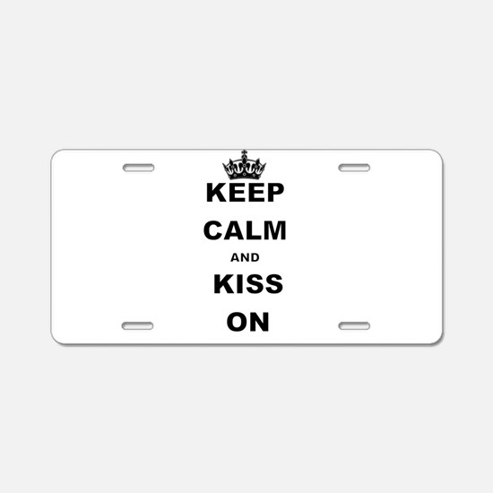 KEEP CALM AND KISS ON Aluminum License Plate