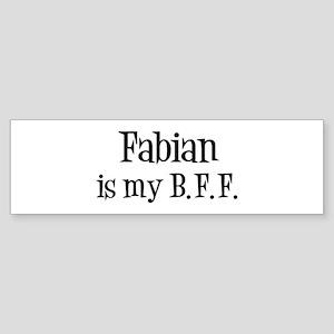 Fabian is my BFF Bumper Sticker