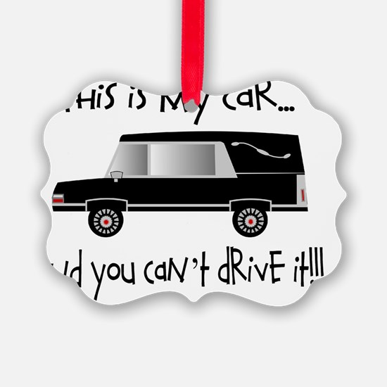 this is my car FUNERAL DIRECTOR Ornament