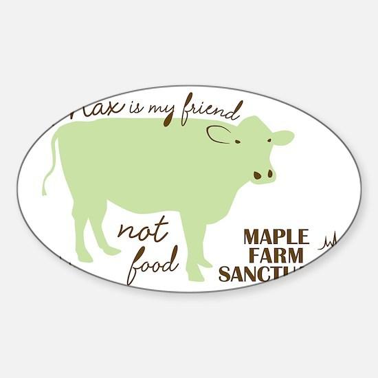 max friend not food32 Sticker (Oval)