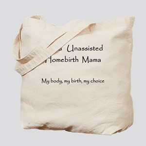 unassisted homebirth Tote Bag