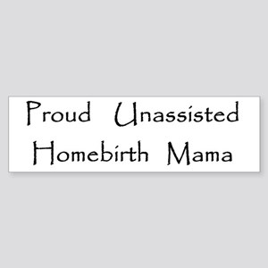unassisted homebirth Bumper Sticker