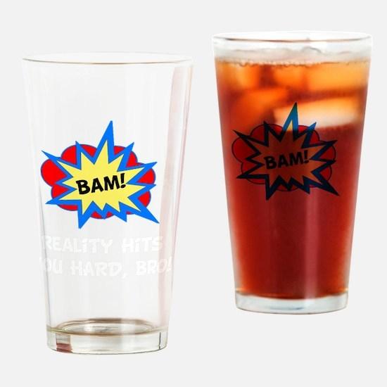 Reality Hits Hard White Drinking Glass