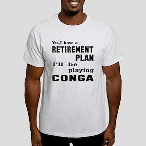 Yes, I have a Retirement plan I'll b Light T-Shirt