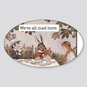Alice We Are All Mad Here Sticker (Oval)