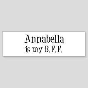 Annabella is my BFF Bumper Sticker