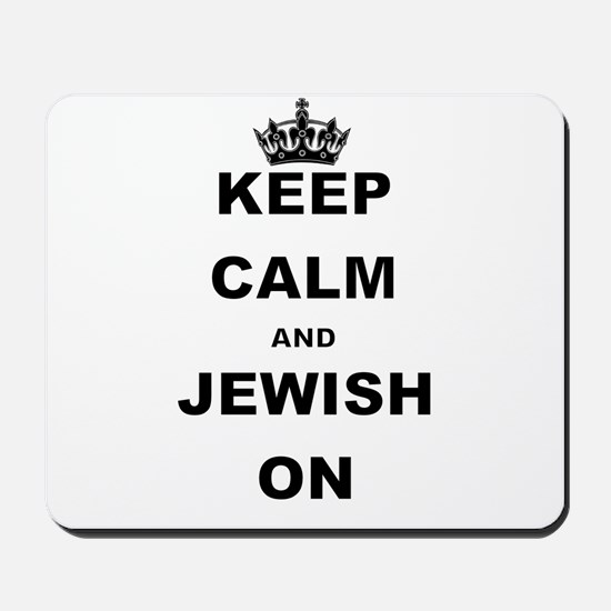 KEEP CALM AND JEWISH ON Mousepad