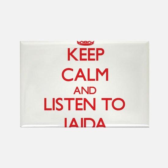Keep Calm and listen to Jaida Magnets