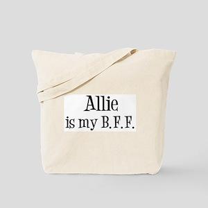 Allie is my BFF Tote Bag