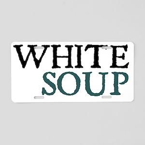 whitesoup copy Aluminum License Plate