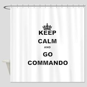 KEEP CALM AND GO COMMANDIO Shower Curtain