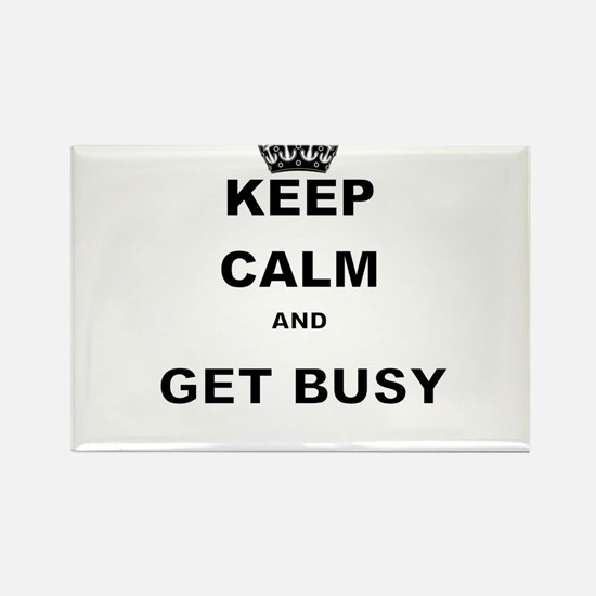 KEEP CALM AND GET BUSY Magnets