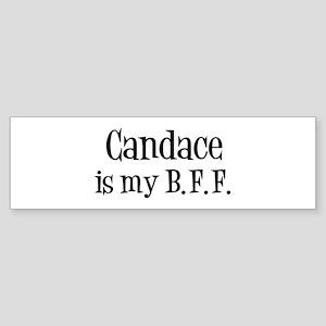 Candace is my BFF Bumper Sticker
