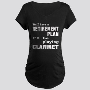 Yes, I have a Retirement pl Maternity Dark T-Shirt