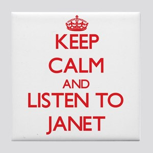 Keep Calm and listen to Janet Tile Coaster