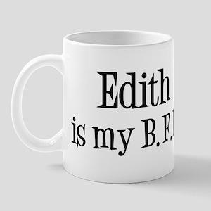 Edith is my BFF Mug