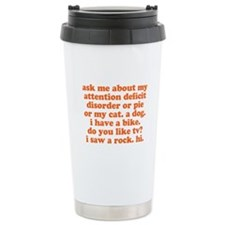 Ask Me About My ADD Stainless Steel Travel Mug